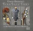David Grisman' s Folk Jazz Trio