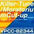 Killer-Tune / モラトリアム・カットアップ