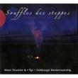 Souffles Des Steppes: ステップの息吹