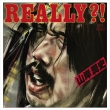 REALLY?! 【完全生産限定盤】(UHQCD)
