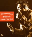 """Makihara Noriyuki Concert Tour 2017 """"Believer"""" (Blu-ray)"""