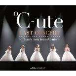 ℃-ute ラストコンサート in さいたまスーパーアリーナ 〜Thank you team℃-ute〜 (Blu-ray)