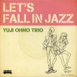 LET' S FALL IN JAZZ
