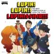 〜「ルパン三世のテーマ」誕生40周年記念作品〜 THE BEST COMPILATION of LUPIN THE THIRD 『LUPIN! LUPIN!! LUPINISSIMO!!!』 (+DVD)【限定盤】