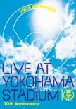 LIVE AT YOKOHAMA STADIUM -10th Anniversary-(DVD)