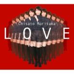 Debut 25 Shuunen Kikaku Moritaka Chisato Self Cover Series `love`Vol.10