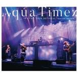 "Aqua Timez アスナロウ TOUR 2017 FINAL ""narrow narrow"" (Blu-ray)"