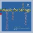 弦楽のための音楽〜ミュンヘン国際音楽コンクール課題曲集 エベーヌ四重奏団、アントワーヌ・タメスティ、他