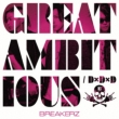 D×D×D/GREAT AMBITIOUS-Single Version-【初回限定盤B】(+DVD)