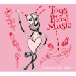 Toys Blood Music 【初回限定盤】(2CD)