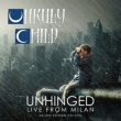 Unhinged: Live In Milan
