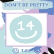 2nd Single: Don' t Be Pretty