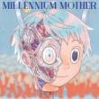 Millennium Mother 【初回生産限定盤】(+DVD)