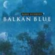Balkan Blue (2CD)