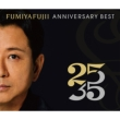 """FUMIYA FUJII ANNIVERSARY BEST """"25/35"""" R盤 (Blu-specCD2)"""
