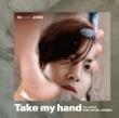 Take my hand 【Type-C】 (CD)