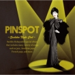 PINSPOT 〜Sachiko' s Night Club〜
