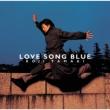 LOVE SONG BLUE 【完全生産限定盤】(SHM-CD)