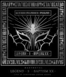 「LEGEND -S-BAPTISM XX-」(LIVE AT HIROSHIMA GREEN ARENA)(Blu-ray)