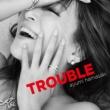 TROUBLE (B)