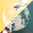 Driftin'  【初回プレス限定盤】(7インチシングルレコード)