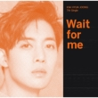 Wait for me 【Type-C】 (CD)