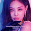 BLACKPINK IN YOUR AREA 【初回生産限定盤】 <JENNIE Ver.>