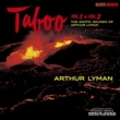 Taboo 1+2 -The Exotic Sounds Of Arthur Lyman <紙ジャケット>