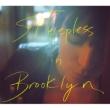 Sleepless in Brooklyn【初回限定盤A】(CD+Blu-ray)