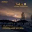 『フォーク・クリスマス 2』 グンナル・イーデンスタム、聖ヤコブ室内合唱団