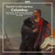 劇的カンタータ『コロンブス』 ディルク・カフタン&グラーツ・フィル、ミヒャエル・シャーデ、アンドレ・シューエン、他(2CD)