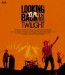 LOOKING BACK IN THE TWILIGHT 【初回限定盤A】(Blu-ray +グッズ)