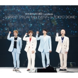 SHINee WORLD J presents 〜SHINee Special Fan Event〜in TOKYO DOME (Blu-ray+PHOTOBOOKLET)