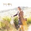 Believe in Sky 【10周年記念盤】(+DVD)