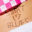 「SWEAT 17 BLUES」 【完全限定生産盤】(+DVD)