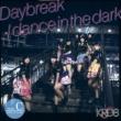 Daybreak / dance in the dark 【Type-C】