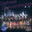 Daybreak / dance in the dark 【Type-D】