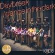 Daybreak / dance in the dark 【Type-E】