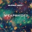 Weaponized Soul 1.5 -Remixes & Reworks