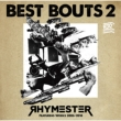 Best Bout 2 Rhymester Featuring Works 2006-2018