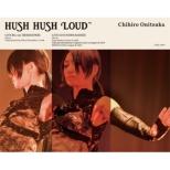 HUSH HUSH LOUD (Blu-ray+CD)