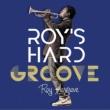 Roy' s Hard Groove