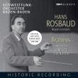 交響曲全集、セレナード第1、2番、ピアノ協奏曲第1番(ギーゼキング)、第2番(アンダ)ハンス・ロスバウト&南西ドイツ放送交響楽団(6CD)