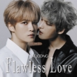 Flawless Love 【TYPE B】
