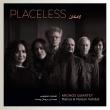 Placeless : Kronos Quartet, Mahsa & Marjan Vahdat