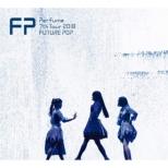 Perfume 7th Tour 2018 「FUTURE POP」 【初回限定盤】