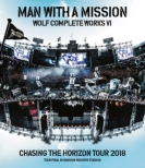 Wolf Complete Works VI 〜Chasing the Horizon Tour 2018 Tour Final in Hanshin Koshien Stadium〜 (BD)