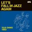LET' S FALL IN JAZZ AGAIN