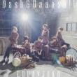 Dash&Daaash!! 【初回限定盤A】(+DVD)