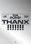 LIVE DA PUMP 2018 THANX!!!!!!! at 国際フォーラムホールA 【初回生産限定盤】(2DVD+2CD)